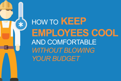 How to keep your employees cool and comfortable without blowing your budget.