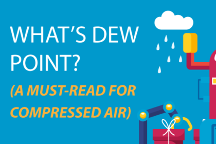 Dew Point a Must-Read for Compressed Air