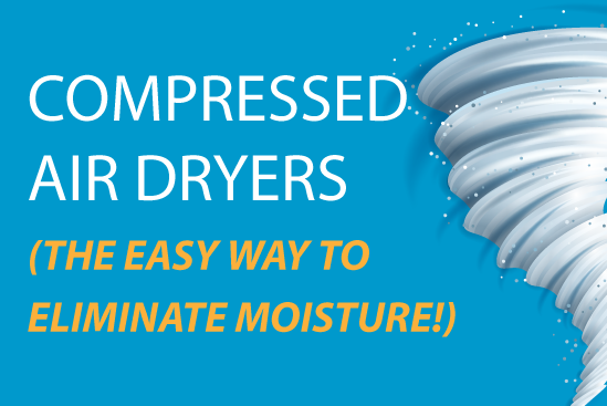 Compressed Air Dryers (The Easy Way to Eliminate Moisture!)